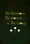 THE KINGDOM_THE POWER_AND THE GLORY