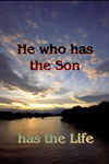 He Who Has The Son
